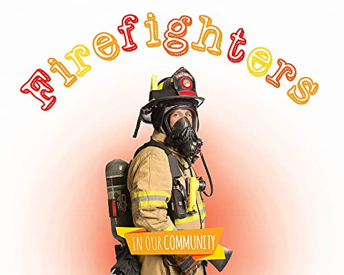 9781910512999: Firefighters (In Our Community)
