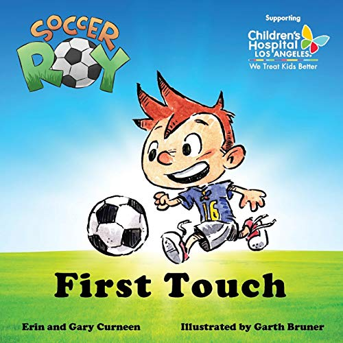 Soccer Roy: First Touch: Erin Curneen; Gary Curneen