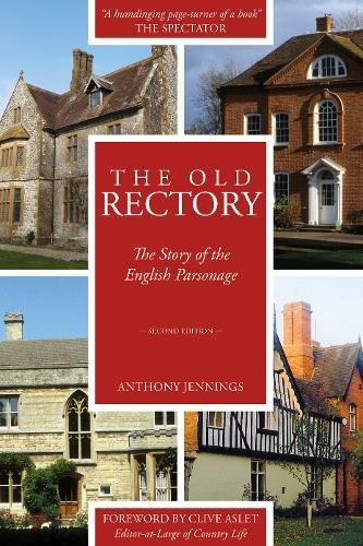 The Old Rectory: The Story of the English Parsonage: Anthony Jennings