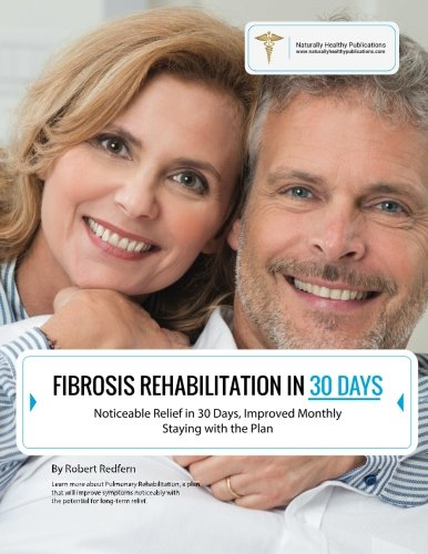 9781910521106: Fibrosis Rehabilitation in 30 Days: Noticeable Relief in 30 Days, Improved Monthly Staying with the Plan