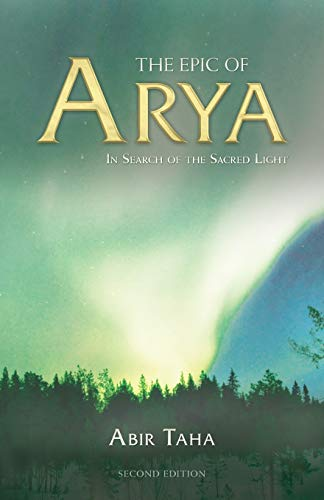 9781910524541: The Epic of Arya: In Search of the Sacred Light