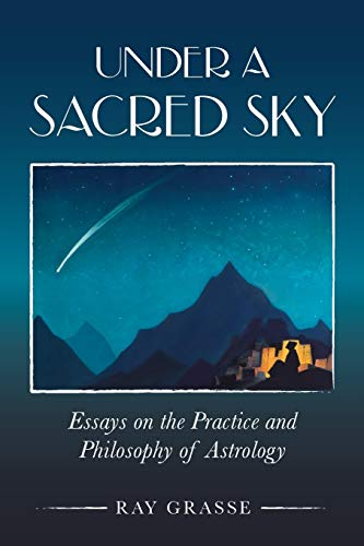 Under A Sacred Sky: Essays On The: Grasse, Ray