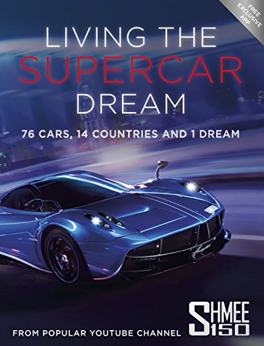 9781910536865: Living the Supercar Dream: 76 Cars, 14 Countries and 1 Dream