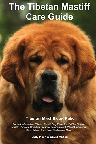 9781910547076: The Tibetan Mastiff Care Guide. Tibetan Mastiff as Pets Facts & Information: Tibetan Mastiff Dog Price, Red & Blue Tibetan Mastiff, Puppies, Breeders, ... Size, Colors, Diet, Cost, Photos and More