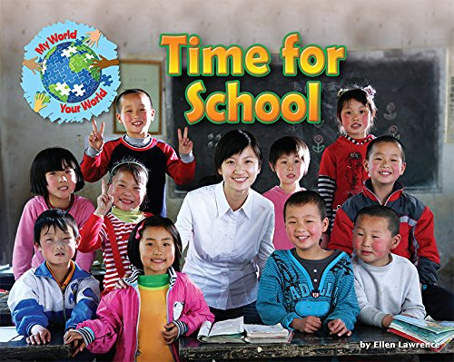 Time for School (My World Your World): Ellen Lawrence