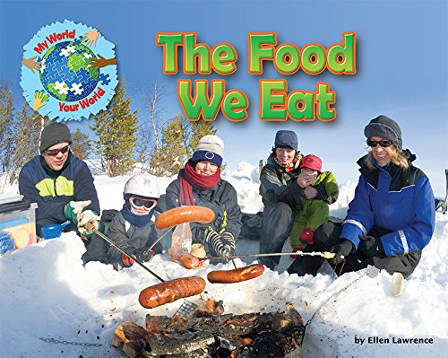 The Food We Eat (My World Your World): Ellen Lawrence