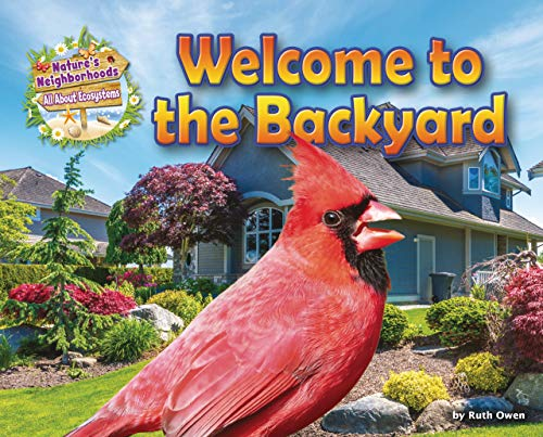 9781910549629: Welcome to the Backyard (Nature's Neighborhoods: All About Ecosystems)