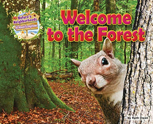 9781910549643: Welcome to the Forest (Nature's Neighborhoods: All About Ecosystems)