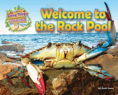 Welcome to the Rock Pool (Living Things & Their Habitats): Ruth Owen
