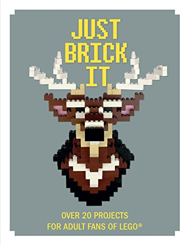 9781910552025: Just Brick It: Over 20 Projects for Adult Fans of Lego