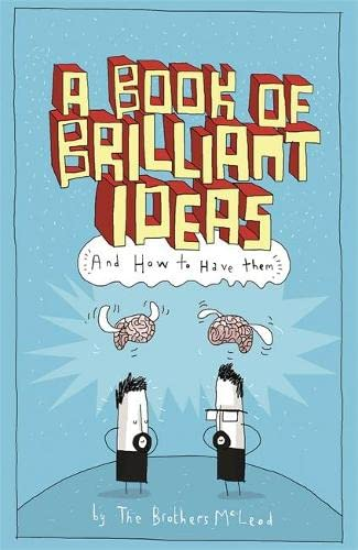 9781910552063: A Book of Brilliant Ideas: And How to Have Them