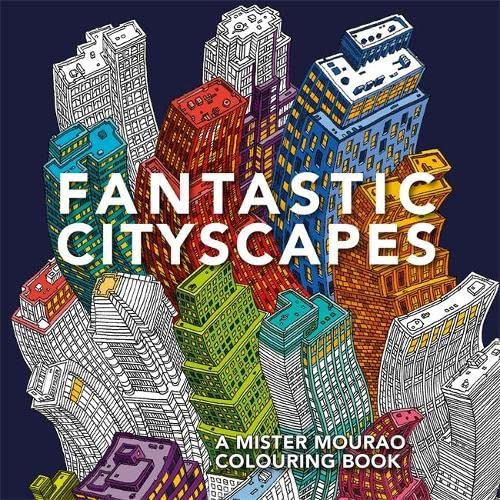 9781910552254: Fantastic Cityscapes: A Mister Mourao Colouring Book