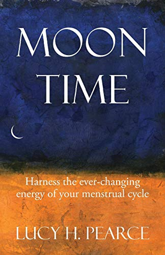 9781910559062: Moon Time: harness the ever-changing energy of your menstrual cycle