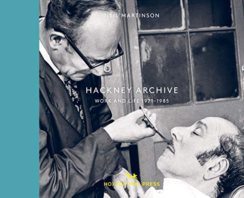 9781910566664: Hackney Archive: Work and Life 1971-1985