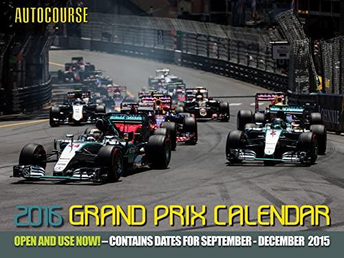 Autocourse 2016 Grand Prix Calendar: Contains Dates for September - December 2015