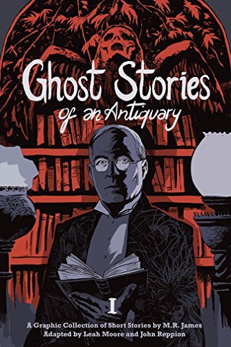 Ghost Stories of an Antiquary, Vol. 1: James, M. R.