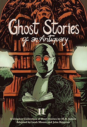 Ghost Stories of an Antiquary, Vol. 2: M.R. James