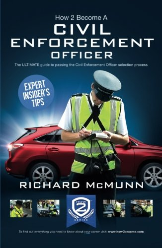 How to Become a Traffic Warden (Civil Enforcement Officer): The Ultimate Guide to Becoming a ...