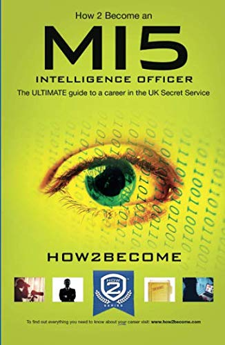 9781910602300: How to Become an MI5 INTELLIGENCE OFFICER: The ULTIMATE guide to a career in the UK security Service