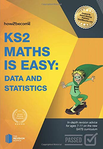 KS2: Maths is Easy - Data and Statistics. In-Depth Revision Advice for Ages 7-11 on the New Sats ...