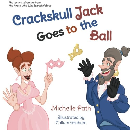 9781910607404: Crackskull Jack Goes to the Ball (The Pirate who was Scared of Birds) (Volume 2)