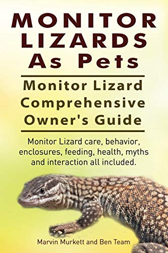 9781910617120: Monitor Lizards As Pets. Monitor Lizard Comprehensive Owner's Guide. Monitor Lizard care, behavior, enclosures, feeding, health, myths and interaction all included.