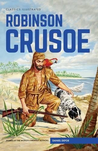 Robinson Crusoe (Classics Illustrated): Daniel Defoe