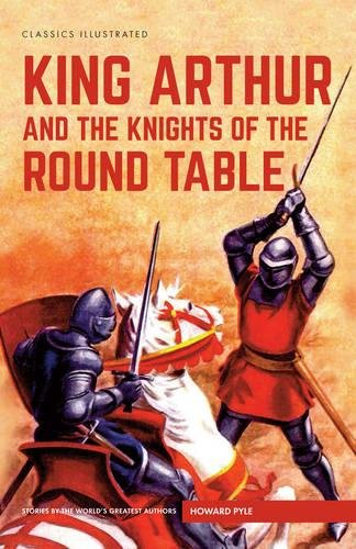9781910619834: King Arthur and the Knights of the Round Table (Classics Illustrated)