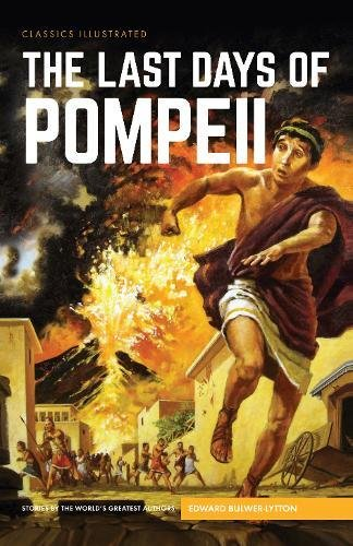 9781910619902: The Last Days of Pompeii (Classics Illustrated)