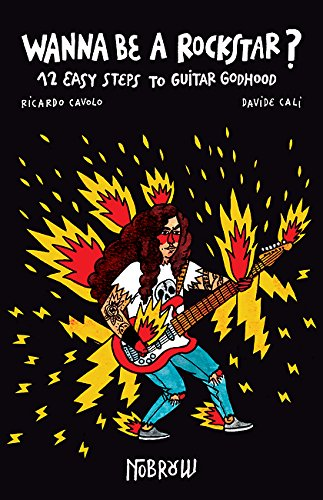 9781910620090: Wanna Be a Rockstar?: 12 Easy Steps to Guitar Godhood