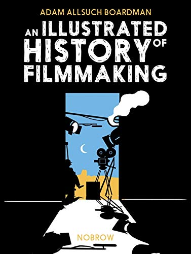 9781910620564: An Illustrated History of Filmmaking