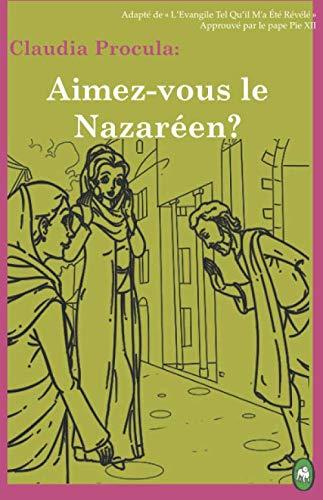 9781910621134: Aimez-vous le Nazaréen? (Claudia Procula) (Volume 1) (French Edition)