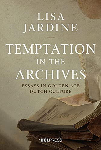 9781910634035: Temptation in the Archives: Essays in Golden Age Dutch Culture
