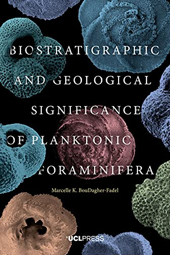 9781910634257: Biostratigraphic and Geological Significance of Planktonic Foraminifera