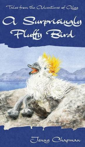 9781910637036: A Surprisingly Fluffy Bird (Tales from the Adventures of Algy)
