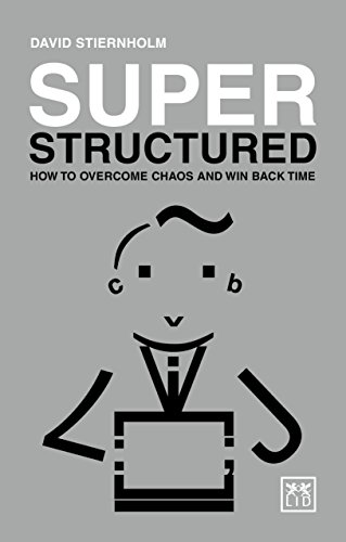 9781910649992: Super Structured: How to overcome chaos and win back time