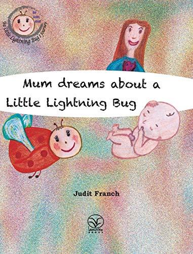 Mum Dreams about a Little Lightning Bug: Franch, Judit