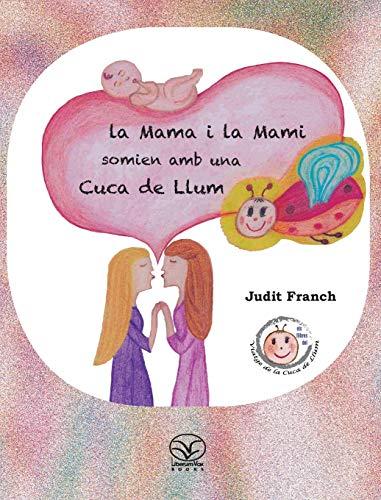 La mama i la mami somien amb: Judit Franch