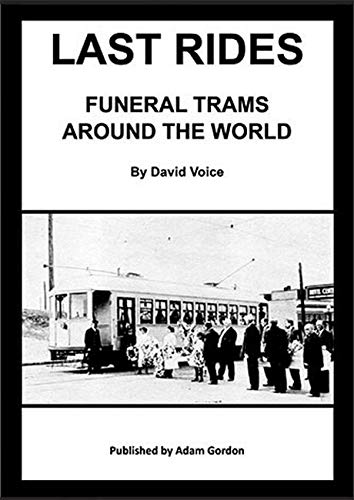 9781910654033: Last Rides: Funeral Trams Around the World
