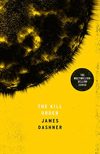 9781910655139: The Kill Order (Maze Runner Series)