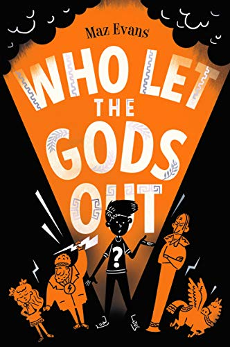 9781910655412: Who Let the Gods Out?: the first EPIC laugh-out-loud adventure in Maz Evans's bestselling series: 1
