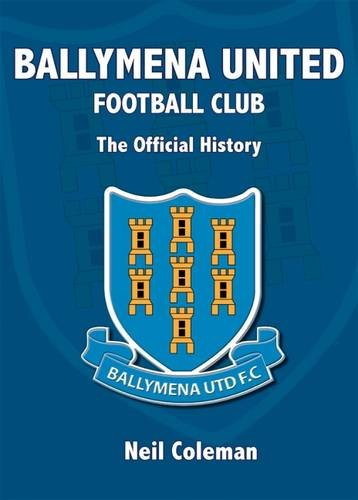 9781910657041: Ballymena United Football Club: The Official History