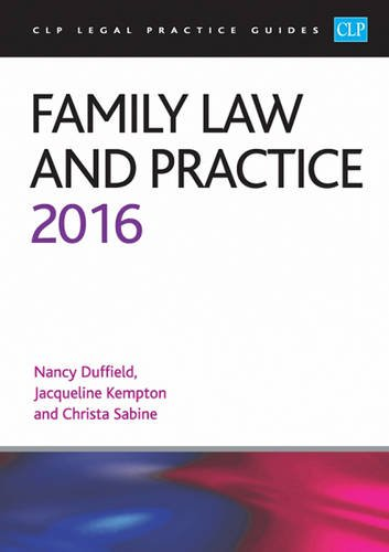 Family Law and Practice 2016 (CLP Legal Practice Guides): Christa Sabine; Jacqui Kempton; Nancy ...