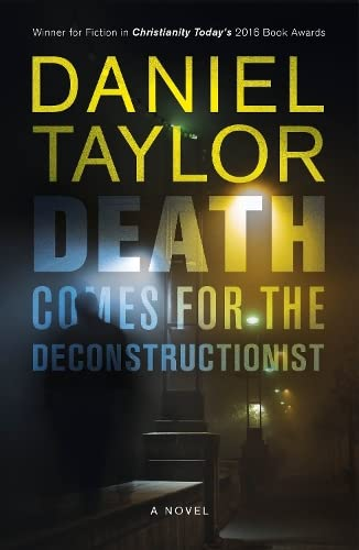 9781910674444: Death Comes for the Deconstructionist: A Novel: A novel