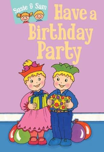 Susie and Sam Have a Birthday Party (Susie & Sam): Judy Hamilton