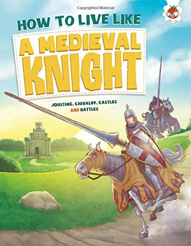9781910684238: How to Live Like a Medieval Knight