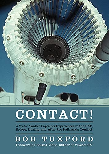 Contact! 9781910690222 Contact! is an enthralling set of recollections from ex-RAF pilot, instructor and test pilot Bob Tuxford. The book follows his twenty-year career within the RAF and describes highlights of active service across the world, including an accompanied exchange tour in the US Air Force and participation in the Falklands war. The title, a nod to the crucial response during air-to-air refuelling, underlines the important role that Bob carried out during his career as a captain of Victor K1s 214 Squadron in the 1970s, and K2s on 57 and 55 Squadrons in the early 1980s. This experience led to him playing a vital role in the first Black Buck mission during the Falklands campaign – by being the last Victor tanker to refuel the Vulcan piloted by Martin Withers before bombing commenced on that fateful night in 1982. For this, he was awarded the Air Force Cross for gallantry. In the latter years of his career, Bob made the transition to test piloting and became the senior test pilot on the heavy aircraft test squadron at the Aircraft and Armament Experimental Establishment, Boscombe Down. This book is not just for aviation enthusiasts, but for those wanting a greater insight into the importance of the work carried out by tanker squadrons within the RAF during the Cold War.