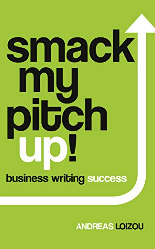 9781910692455: Smack My Pitch Up!: Business Writing Success