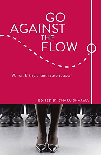 9781910692516: Go Against the Flow: Women, Entrepreneurship and Success