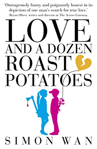 Love and a Dozen Roast Potatoes: Simon Wan